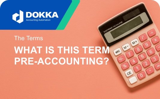 """What is this term """"pre-accounting"""" that I keep hearing?"""