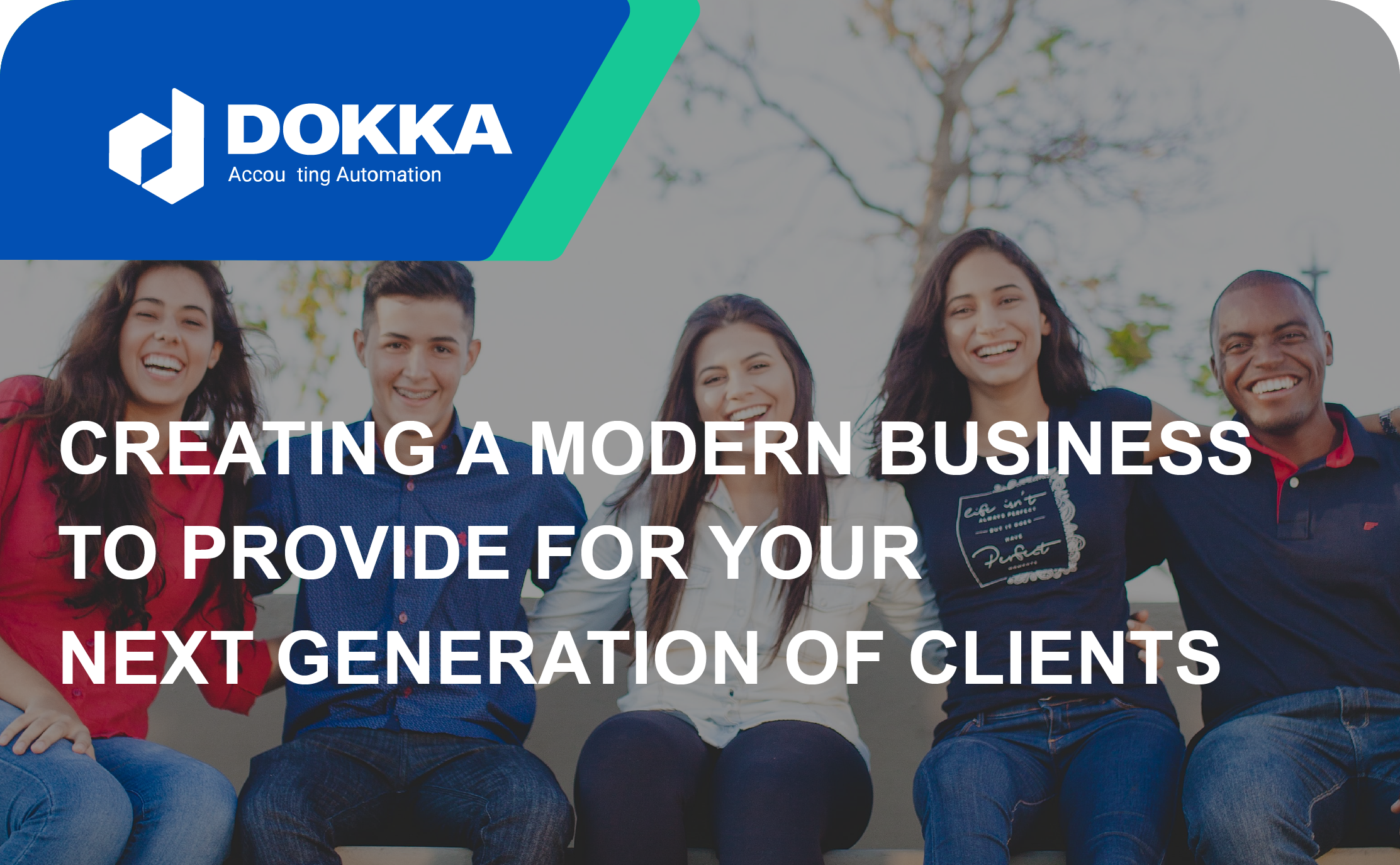 Creating a modern accounting and bookkeeping business to provide for your next generation of clients
