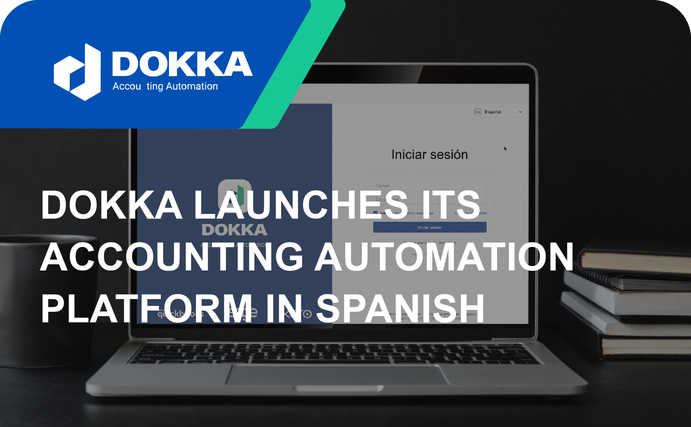 DOKKA launches its Accounting Automation Platform in Spanish
